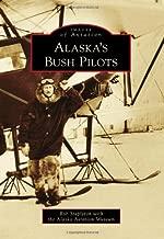 Alaska's Bush Pilots (Images of Aviation)