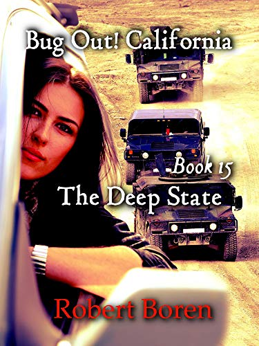 Bug Out! California Book 15: The Deep State by [Robert Boren]