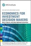 Economics for Investment Decision Makers: Micro, Macro, and International Economics