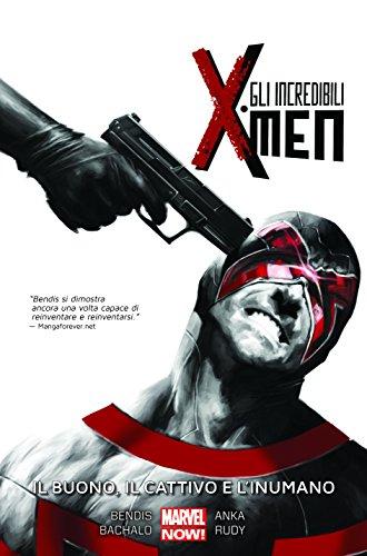 Il buono, il cattivo e l'inumano. Gli incredibili X-Men: 3