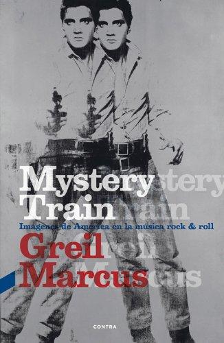 Mystery Train (3.ª edición): Imágenes de América en la música rock & roll