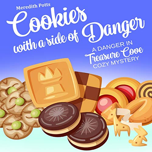 Cookies with a Side of Danger     A Danger in Treasure Cove Cozy Mystery              By:                                                                                                                                 Meredith Potts                               Narrated by:                                                                                                                                 Lili Dubuque                      Length: 2 hrs and 51 mins     8 ratings     Overall 4.3