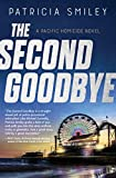Image of The Second Goodbye (A Pacific Homicide, 3)