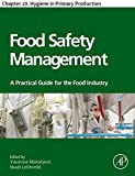 Food Safety Management: Chapter 23. Hygiene in Primary Production