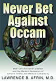 Never Bet Against Occam: Mast Cell Activation Disease and the Modern Epidemics of Chronic Illness and Medical Complexity (English Edition)