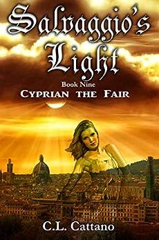 Cyprian the Fair (Salvaggio's Light Book 9) by [C.L. Cattano]