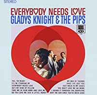 Everybody Needs Love by GLADYS & THE PIPS KNIGHT (2013-10-22)