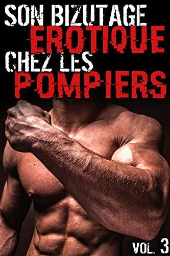 Bizutage Érotique Chez Les Pompiers (Vol. 3): [Interdit Au Moins de 18 Ans] (French Edition)