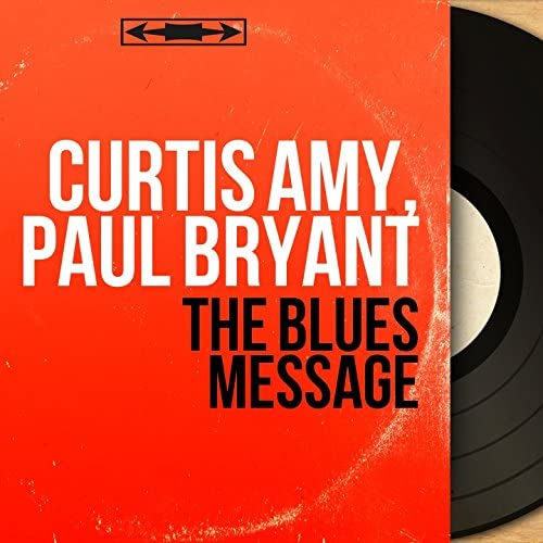 Curtis Amy, Paul Bryant feat. Roy Brewster, Jimmy Miller & Clarence Jones