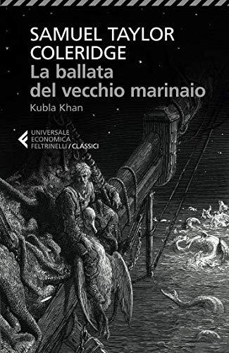 La ballata del vecchio marinaio-Kubla Khan. Testo inglese a fronte