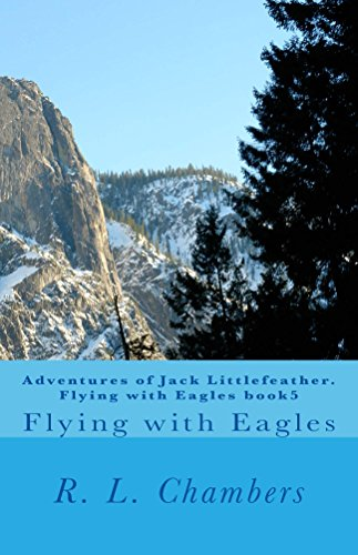 Adventures of Jack Littlefeather. Flying with Eagles book5 (English Edition)