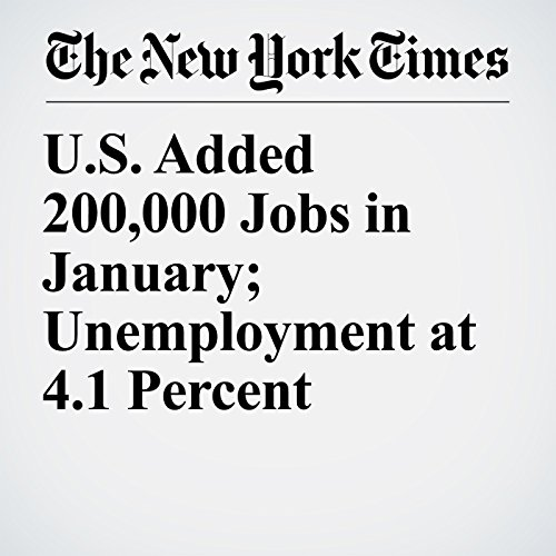 U.S. Added 200,000 Jobs in January; Unemployment at 4.1 Percent copertina