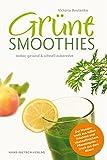 Grüne Smoothies: lecker, gesund & schnell zubereitet