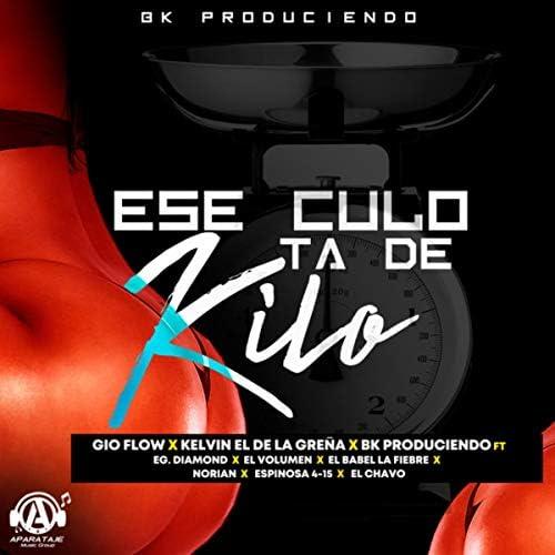 Gio Flow, Kelvin El De La Greña & BK Produciendo feat. EG Diamond, El Volumen, El Babel La Fiebre, Norian, Espinosa 4-15 & El Chavo