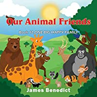 Our Animal Friends: One Big Happy Family