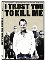 I Trust You to Kill Me [DVD] [Import]