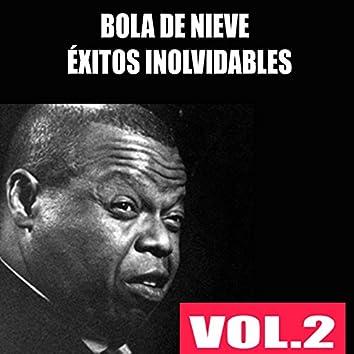 Bola de Nieve - Éxitos Inolvidables, Vol. 2