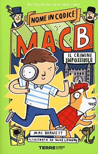 Il crimine impossibile. Nome in codice Mac B.. Ediz. a colori