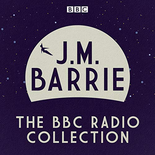J. M. Barrie: The BBC Radio Collection cover art