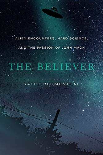 Compare Textbook Prices for The Believer: Alien Encounters, Hard Science, and the Passion of John Mack  ISBN 9780826362315 by Blumenthal, Ralph