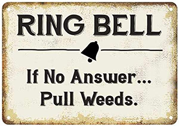 Chico Creek Signs Ring Bell If No Answwer Pull Weeds Rustic Wall D Cor Gift 7x10 Metal 207100001001