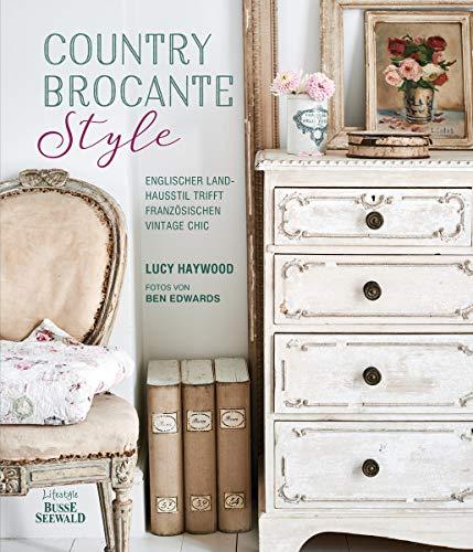 Country Brocante Style: Englischer Landhausstil trifft französischen Vintage Chic