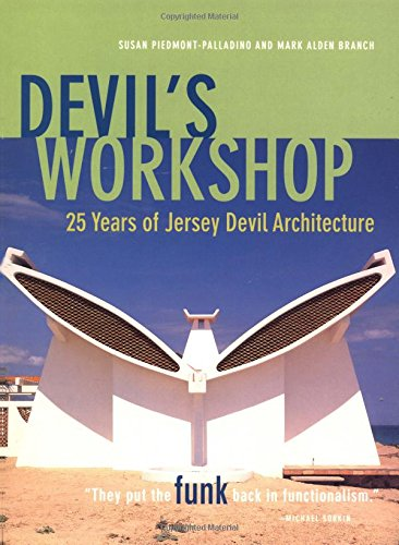 Devil's Workshop: 25 Years of Jersey Devil Architecture