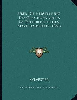 Uber Die Herstellung Des Gleichgewichtes Im Osterreichischen Staatshaushalte (1856)