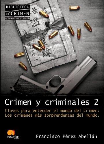 Crimen y criminales II eBook: Abellán, Francisco Pérez: Amazon.es: Tienda Kindle