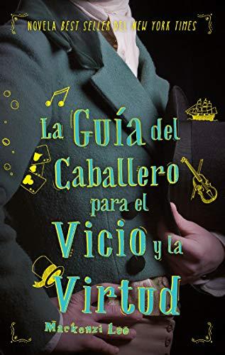 La guía del caballero para el vicio y la virtud (Puck) eBook: Lee, Mackenzie, Navarro Díaz, Natalia: Amazon.es: Tienda Kindle
