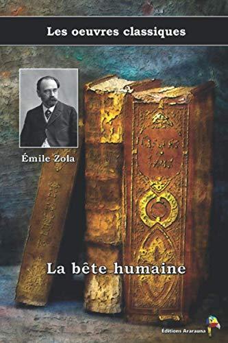 La bête humaine - Émile Zola, Les oeuvres classiques: (20)
