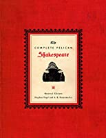 The Complete Pelican Shakespeare (The Pelican Shakespeare)