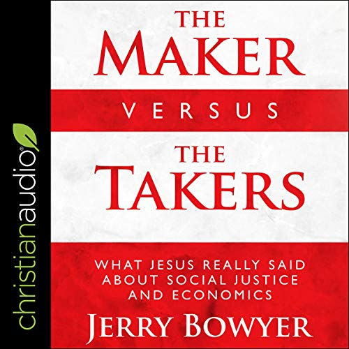 The Maker Versus the Takers Audiobook By Jerry Bowyer cover art