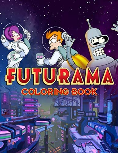 Futurama Coloring Book 50 Coloring Pages Build Early Learning Confident Color Have Fun Relax product image