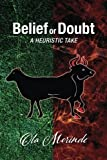 Belief or Doubt: A Heuristic Take by Ola Morinde (2016-01-28)