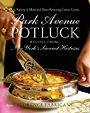 Park Avenue Potluck: Recipes from New York's Savviest Hostesses