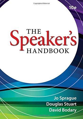 The Speaker's Handbook 10th edition by Sprague, Jo, Stuart, Douglas, Bodary, David (2012) Spiral-bound