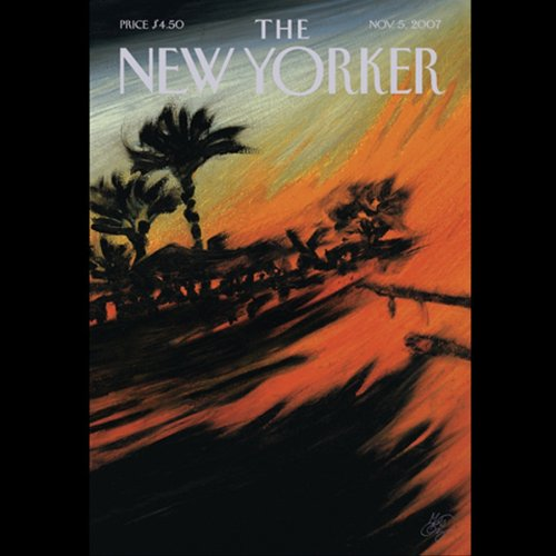 The New Yorker (November 5, 2007)                   By:                                                                                                                                 Roger Angell,                                                                                        Dana Goodyear,                                                                                        Jesse Lichtenstein,                   and others                          Narrated by:                                                                                                                                 Christine Marshall,                                                                                        Dan Bernard                      Length: 2 hrs and 5 mins     4 ratings     Overall 3.5