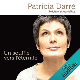 Un souffle vers l'éternité                   De :                                                                                                                                 Patricia Darré                               Lu par :                                                                                                                                 Claudie Arif                      Durée : 3 h et 11 min     78 notations     Global 4,7
