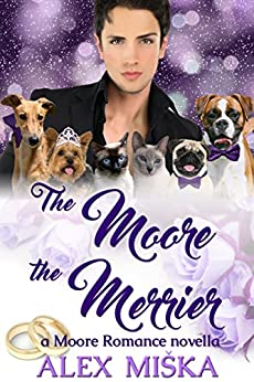 The Moore the Merrier: Moore Romance Book 2.5 by [Alex Miska, V. Soffer]