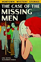 The Case of the Missing Men (Hobtown Mystery Stories)