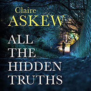 All the Hidden Truths                   By:                                                                                                                                 Claire Askew                               Narrated by:                                                                                                                                 Sarah Barron,                                                                                        Angus King                      Length: 12 hrs and 41 mins     40 ratings     Overall 4.3