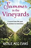 Summer in the Vineyards: a delicious summer tale of hidden secrets and eternal love (English Edition)