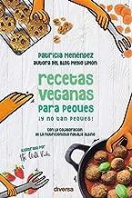 Recetas veganas para peques ¡y No Tan peques!: 8 (Cocina natural)