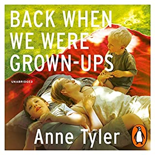 Back When We Were Grown Ups                   By:                                                                                                                                 Anne Tyler                               Narrated by:                                                                                                                                 Blair Brown                      Length: 8 hrs and 57 mins     19 ratings     Overall 4.2
