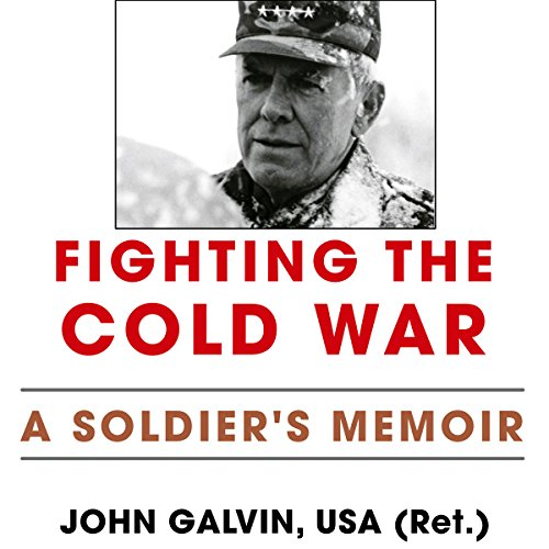 Fighting the Cold War: A Soldier's Memoir cover art