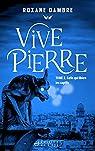 Vivepierre, tome 2 : Celle qui libère les captifs par Dambre