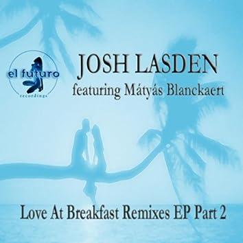 Love At Breakfast Remixes EP Part 2