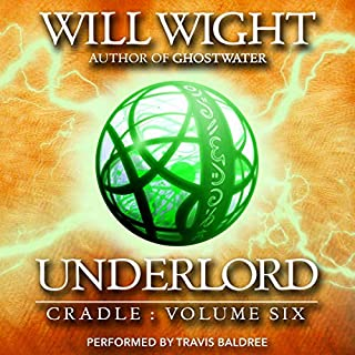 Underlord     Cradle, Book 6              Written by:                                                                                                                                 Will Wight                               Narrated by:                                                                                                                                 Travis Baldree                      Length: 10 hrs and 8 mins     13 ratings     Overall 5.0