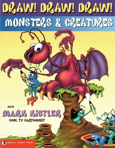 Download Draw! Draw! Draw! #2 MONSTERS & CREATURES with Mark Kistler 1939990106